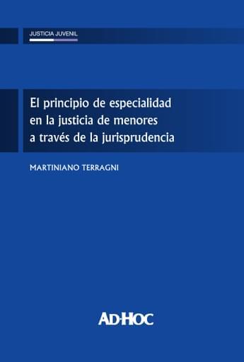 TERRAGNI - El principio de especialidad en la justicia de menores a través de la jurisprudencia