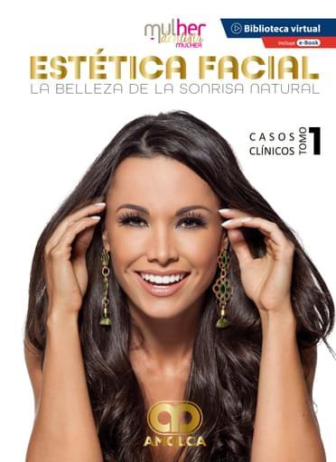 Estética facial. La belleza de la sonrisa natural. Casos clínicos, tomo 1
