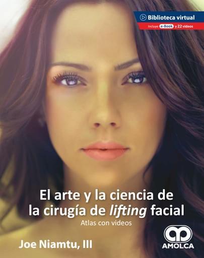 El arte y la ciencia de la cirugía de lifting facial. Atlas con videos