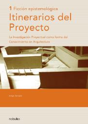 Itinerarios del Proyecto 1 - Ficción Epistemológica