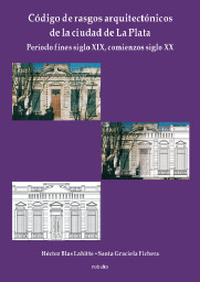 Rasgos Arquitectónicos de la ciudad de La Plata