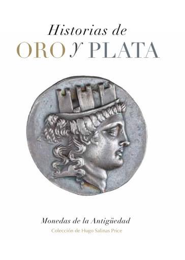 Historias de oro y plata. Monedas de la antigüedad