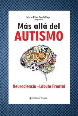 Más Allá del Autismo. Neurociencia y Lóbulo Frontal