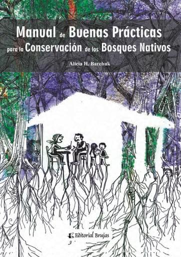 Manual de Buenas Prácticas para la Conservación del Bosque Nativo