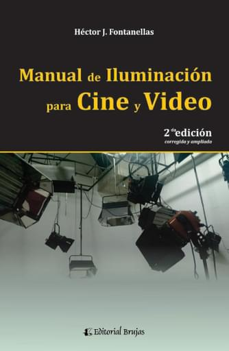 Manual de iluminación para cine y video. 2da Edición