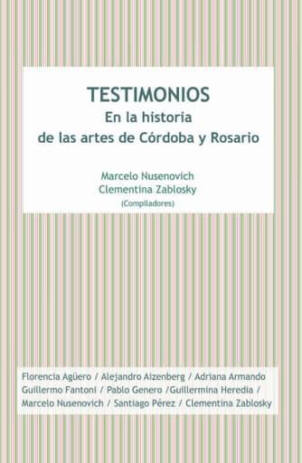 Testimonios en la historia de las artes de Córdoba y Rosario