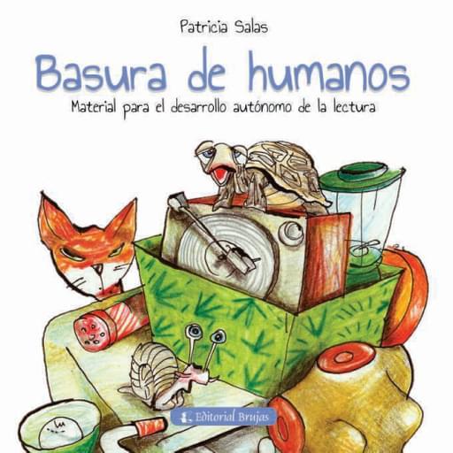 Basura de humanos. Material para el desarrollo autónomo de la lectura