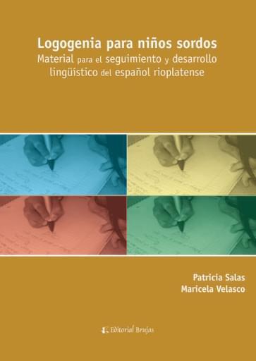 Logogenia para niños sordos. Material para el seguimiento y desarrollo lingüístico del español rioplatense