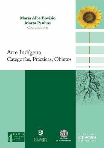 Arte indígena. Categorías, prácticas, objetos