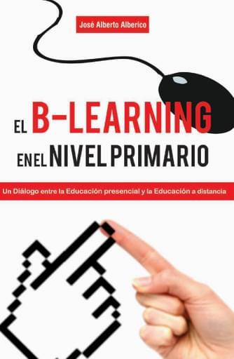 El B-Learning en el nivel primario. Un diálogo entre la educación presencial y la educación a distancia