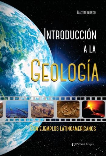 Introducción a la Geología. Con ejemplos latinoamericanos
