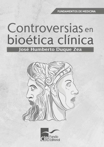 Controversias bioética clínica 1a. Ed