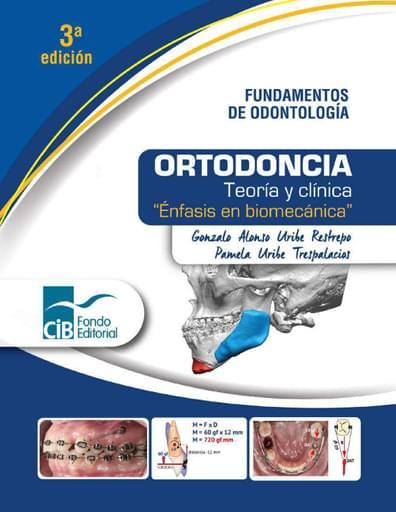Ortodoncia Teoría y clínica: Énfasis en biomecánica 3ed