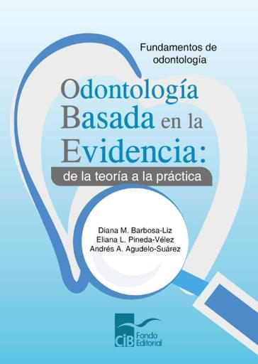 Odontología Basada en la Evidencia: de la teoría a la práctica