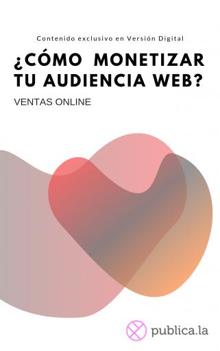 Medios de comunicación: ¿cómo monetizar tu audiencia web?