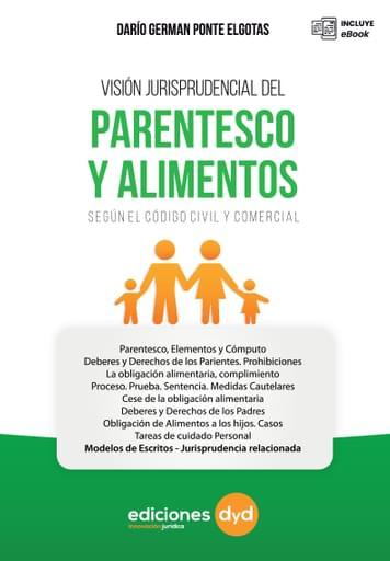 Visión Jurisprudencial del Parentesco y Alimentos según el CCyC.