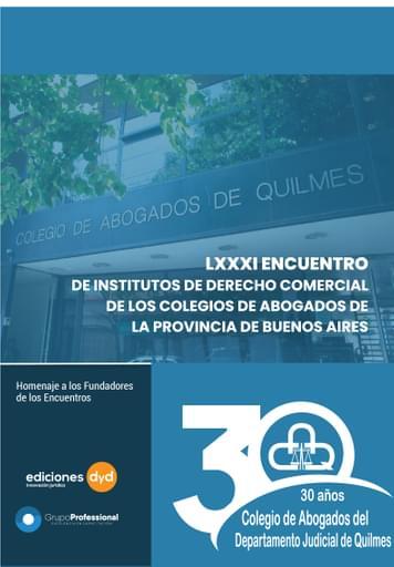 LXXXI ENCUENTRO DE INSTITUTOS DE DERECHO COMERCIAL DE LOS COLEGIOS DE ABOGADOS DE LA PROVINCIA DE BUENOS AIRES.