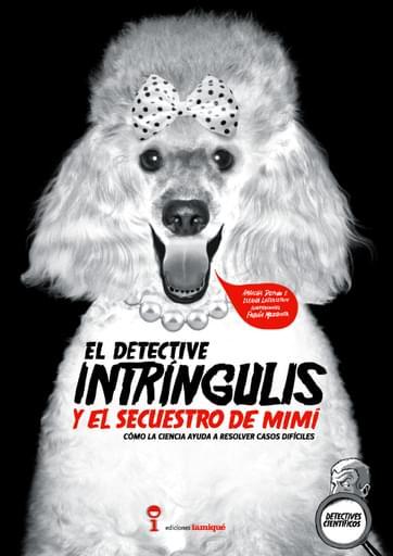 El detective Intríngulis y el secuestro de Mimí
