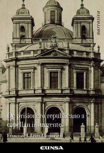De prisionero republicano a capellán insurgente