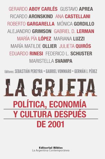 La grieta: política, economía y cultura después de 2001