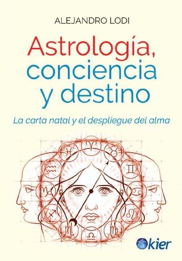 Astrologia, Conciencia y Destino. La carta natal y el despliegue del alma.