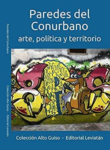 Paredes del Conurbano: arte, política y territorio