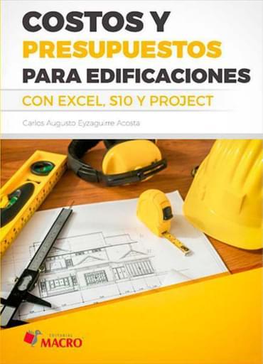 Costos y presupuestos para edificaciones con Excel, S10 y Project