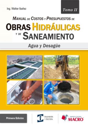 Manual de Costos y Presupuestos de Obras Hidráulicas y de Saneamiento - Tomo II