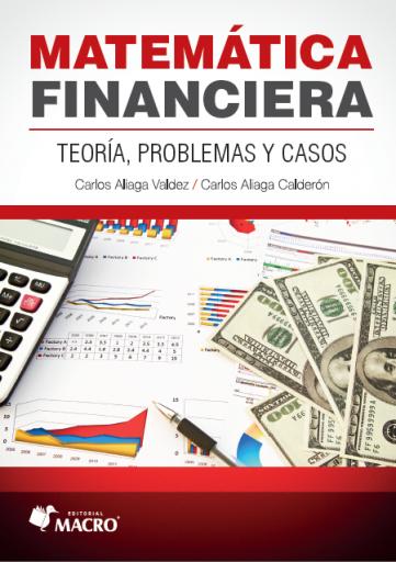 Matemática Financiera -  Teoría, problemas y casos