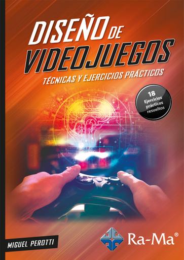 Diseño de Videojuegos, Técnicas y ejercicios prácticos