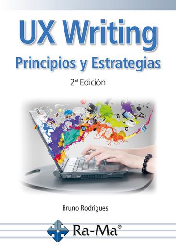 UX Writing, Principios y Estrategias 2ª Edición