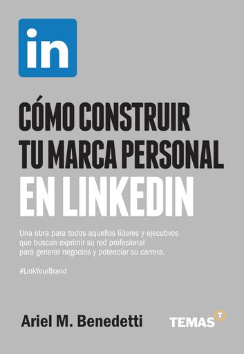 Cómo construir tu Marca Personal en Linkedin - 1ra Edición