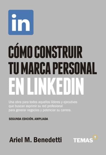 Cómo construir tu Marca Personal en Linkedin - 2da Edición ampliada