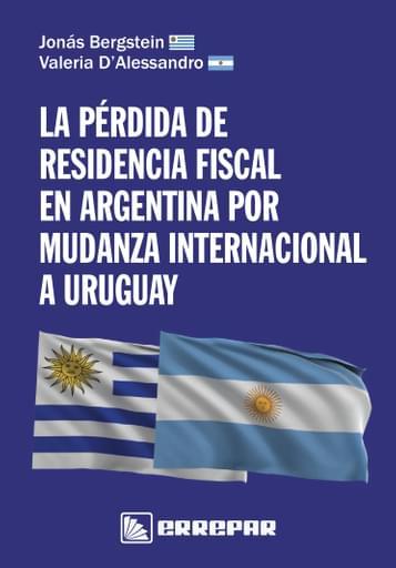 La pérdida de residencia fiscal en Argentina por mudanza internacional a Uruguay