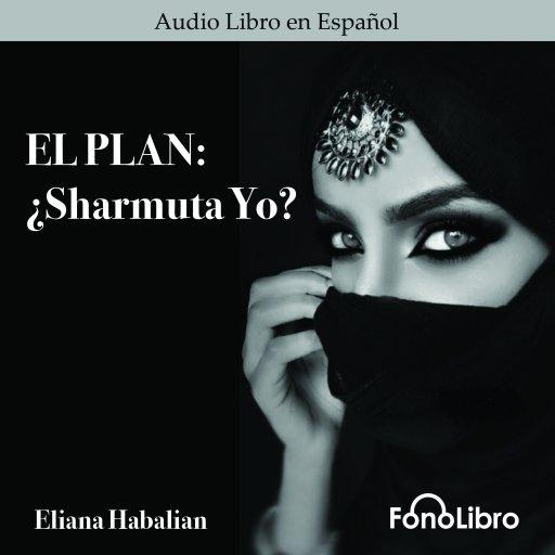 El Plan: Sharmuta Yo?