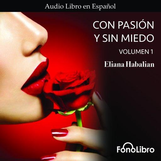 Con Pasion y sin Miedo Volumen 1