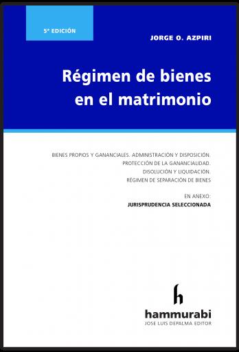Régimen de bienes en el matrimonio. 5ª ed