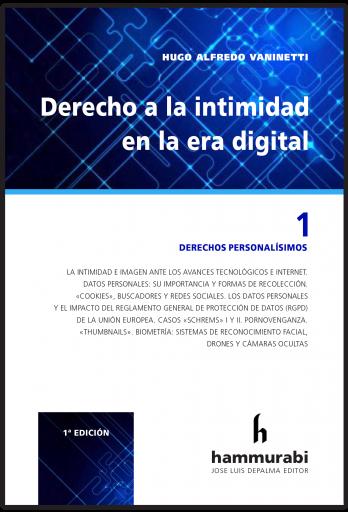 Derecho a la intimidad en la era digital, vol 1