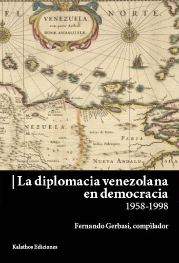 La diplomacia venezolana en democracia 1958-1998 (epub)