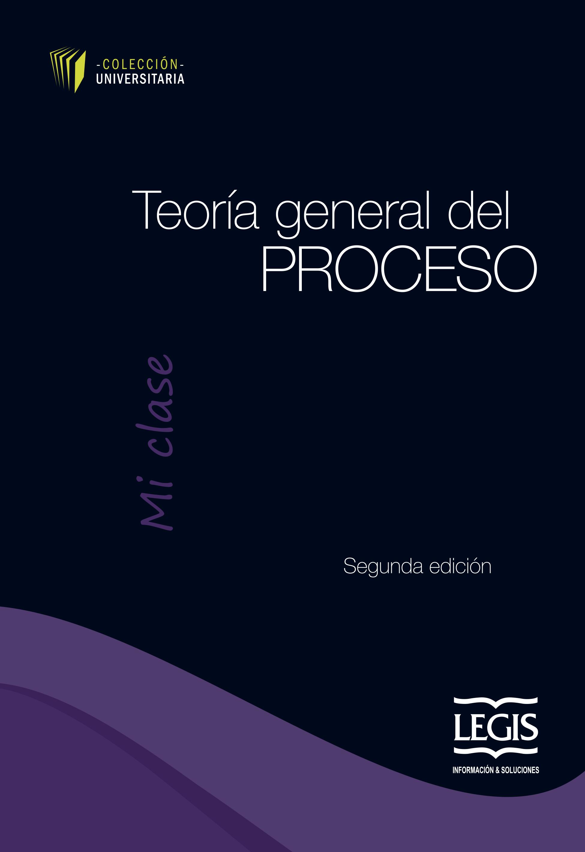 Teoría General Del Proceso - Mi Clase