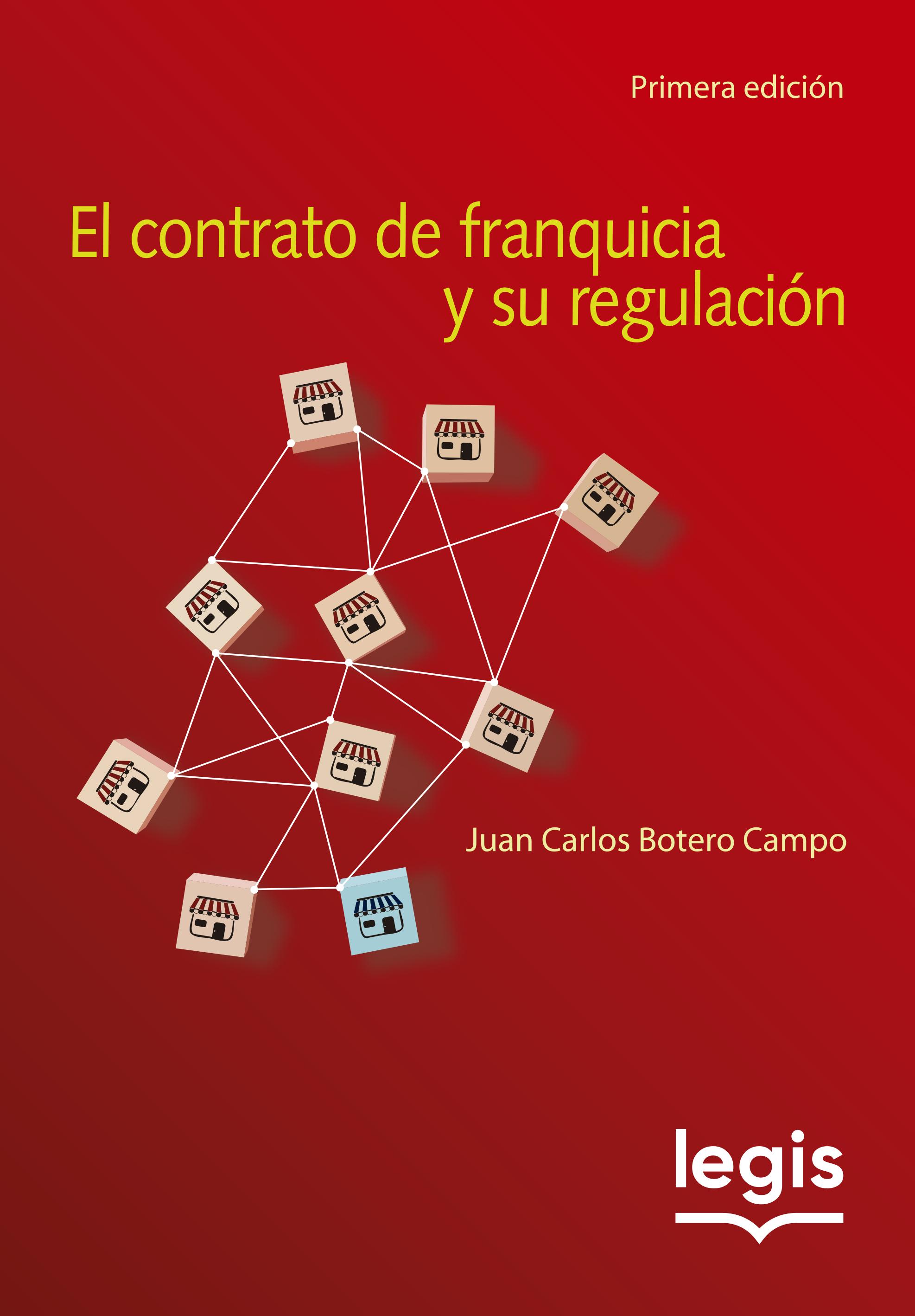 El contrato de franquicia y su regulación 1a ed