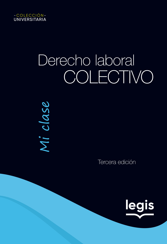 Derecho Laboral Colectivo - Mi Clase
