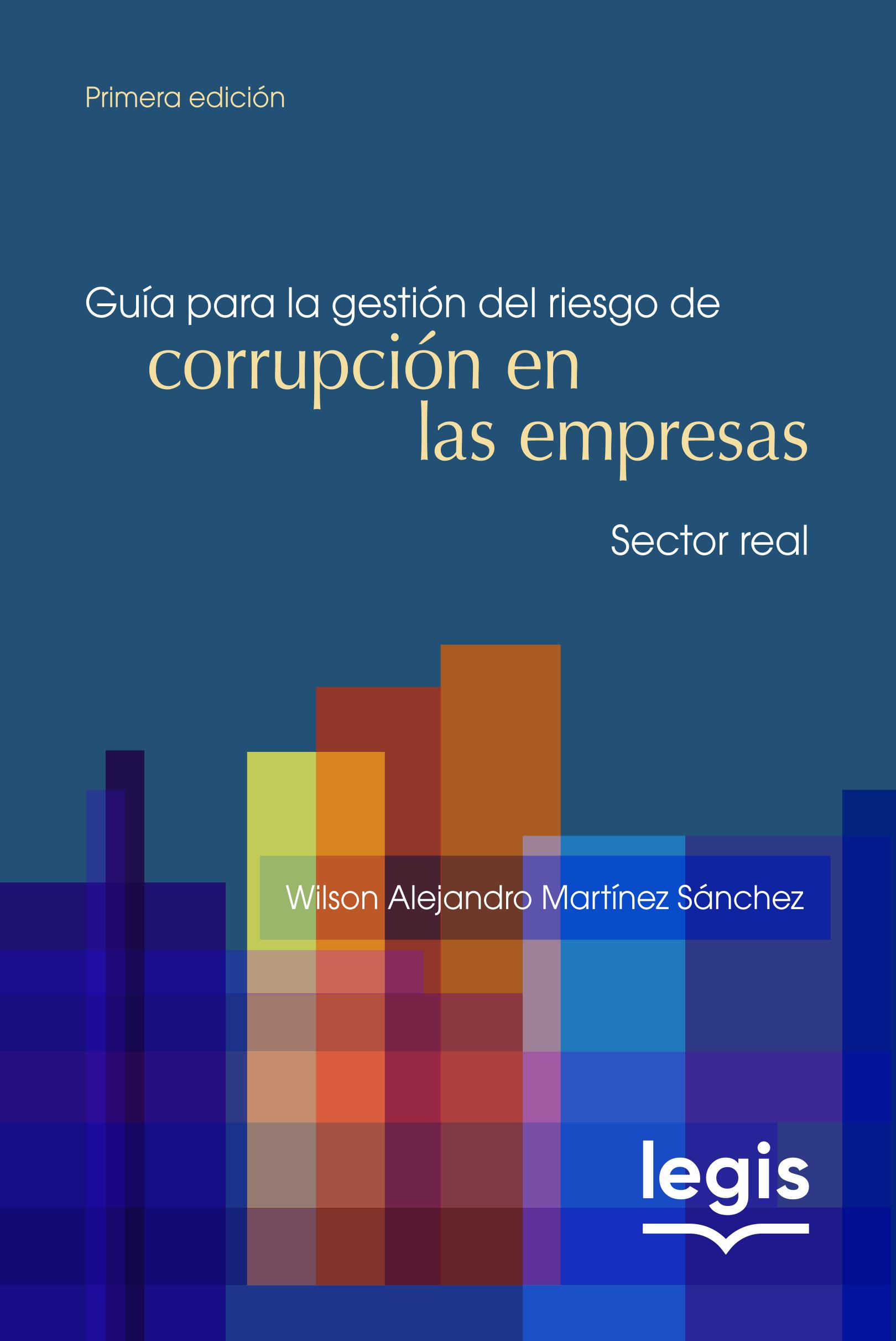 Guía para la gestión del riesgo de corrupción 1a ed
