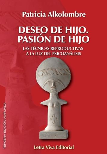 Deseo de hijo, pasión de hijo. 3ª edición