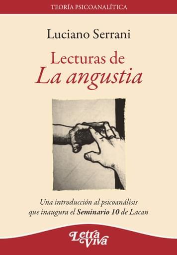 Lecturas de La angustia. Una introducción al psicoanálisis que inaugura el Seminario 10 de Lacan