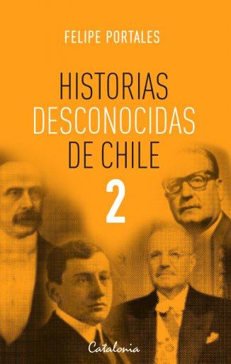 Historias desconocidas de Chile 2
