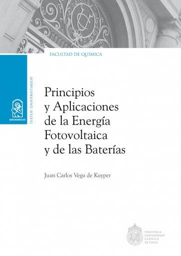 Principios y aplicaciones de la energía fotovoltaica y de las baterías