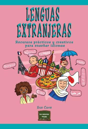 Lenguas extranjeras. Recursos prácticos y creativos para enseñar idiomas