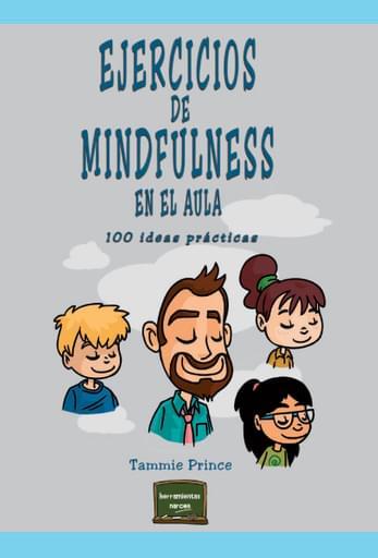 Ejercicios de mindfulness en el aula. 100 ideas prácticas
