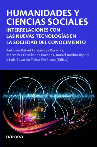 Humanidades y Ciencias Sociales. Interrelaciones con las nuevas tecnologías en la sociedad del conocimiento